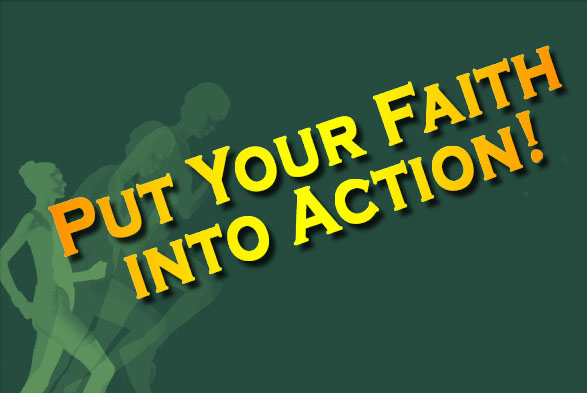 Putting Your Faith into Action